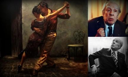 Borges: «il tango è allegro» | Composizione di Emiliano I. Rodriguez